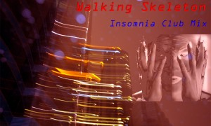 Walking Skeleton Insomnia Club Mix